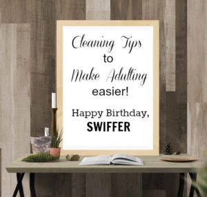 Cleaning Tips To Make Adulting Easier + Swiffer Contest