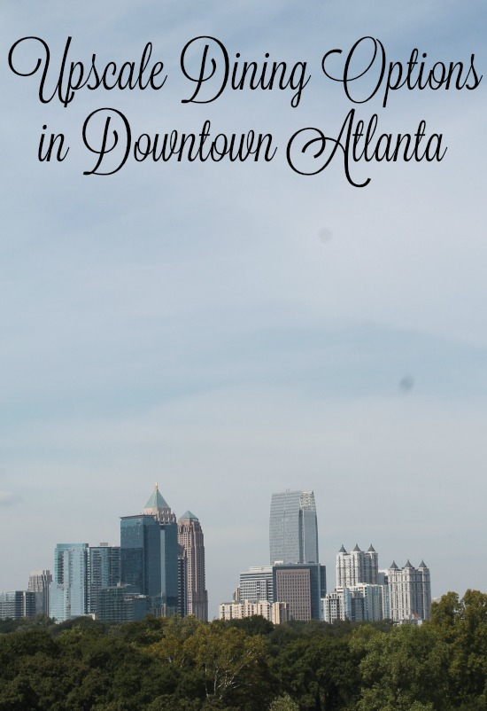 upscale dining options in downtown atlanta